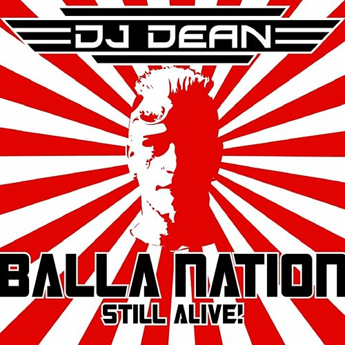 Play & Download Balla Nation Still Alive by DJ Dean | Napster