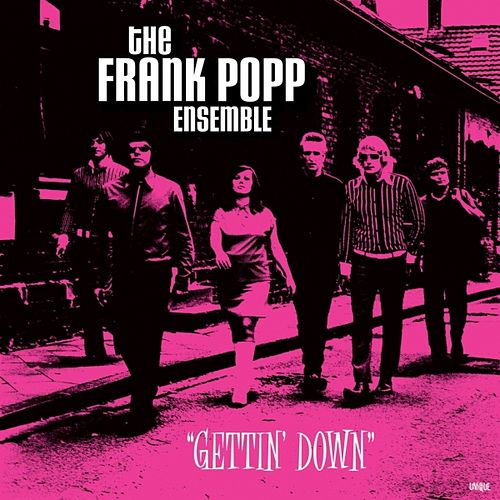 Play & Download Getting Down by Frank Popp Ensemble | Napster