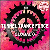 Tunnel Trance Force Global 8 by Various Artists