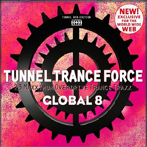 Play & Download Tunnel Trance Force Global 8 by Various Artists | Napster