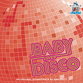 Baby Loves Disco by King Britt