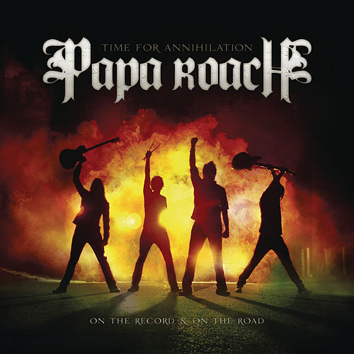 Play & Download Time for Annihilation: On the Record & On the Road (clean version) by Papa Roach | Napster