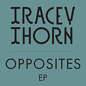 Play & Download Opposites by Tracey Thorn | Napster