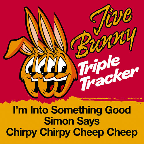 Play & Download Jive Bunny Triple Tracker: I'm Into Something Good / Simon Says / Chirpy Chirpy Cheep Cheep by Jive Bunny & The Mastermixers | Napster