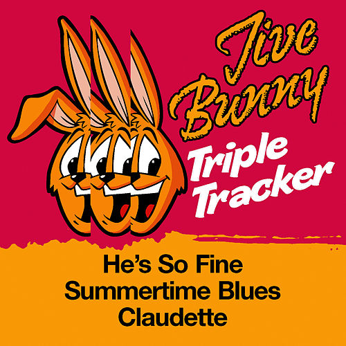 Play & Download Jive Bunny Triple Tracker: He's So Fine / Summertime Blues / Claudette by Jive Bunny & The Mastermixers | Napster