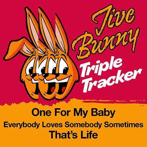 Play & Download Jive Bunny Triple Tracker: One For My Baby / Everybody Loves Somebody Sometimes / That's Life by Jive Bunny & The Mastermixers | Napster