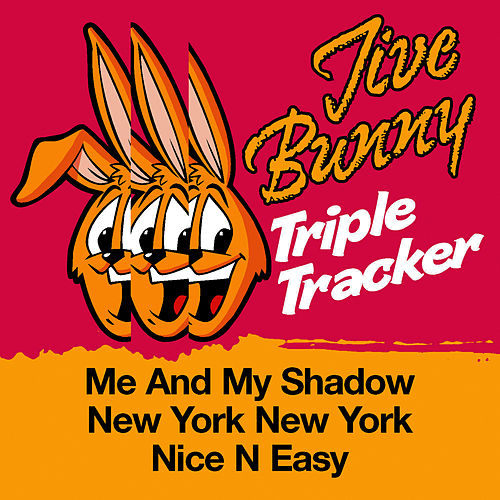 Jive Bunny Triple Tracker: Me And My Shadow / New York New York / Nice N Easy by Jive Bunny & The Mastermixers