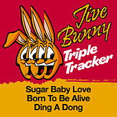Play & Download Jive Bunny Triple Tracker: Sugar Baby Love / Born To Be Alive / Ding A Dong by Jive Bunny & The Mastermixers | Napster