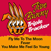 Play & Download Jive Bunny Triple Tracker: Fly Me To The Moon / Fever / You Make Me Feel So Young by Jive Bunny & The Mastermixers | Napster