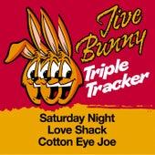 Jive Bunny Triple Tracker: Saturday Night / Love Shack / Cotton Eye Joe by Jive Bunny & The Mastermixers