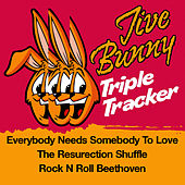 Play & Download Jive Bunny Triple Tracker: Everybody Needs Somebody To Love / The Resurrection Shuffle / Rock N Roll Beethoven by Jive Bunny & The Mastermixers | Napster
