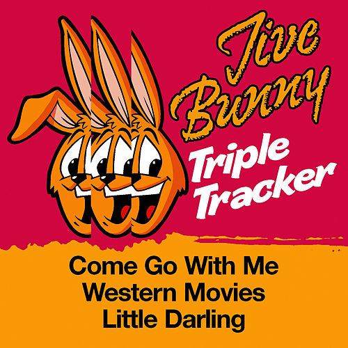 Play & Download Jive Bunny Triple Tracker: Come Go With Me / Western Movies / Little Darling by Jive Bunny & The Mastermixers | Napster