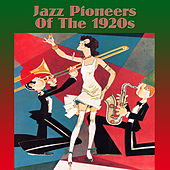 Jazz Pioneers Of The 1920s by Various Artists