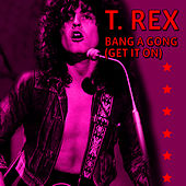 Play & Download Bang A Gong (Get It On) (Extended Version) by T. Rex | Napster