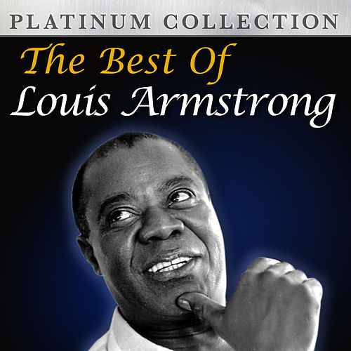 Play & Download The Best of Louis Armstrong by Louis Armstrong | Napster