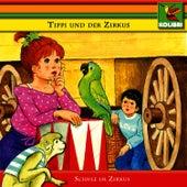 Tippi und die Tiere - Schule im Zirkus by Kinder Hörspiel
