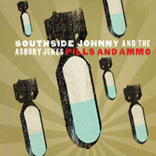 Play & Download Pills And Ammo by Southside Johnny | Napster