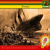 Titanic - Das größte Schiffsunglück aller Zeiten by Kinder Hörspiel