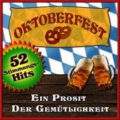 Oktoberfest - Ein Prosit der Gemütlichkeit by Oktoberfest