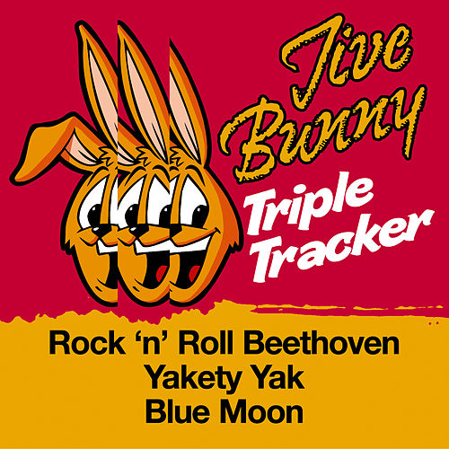 Play & Download Jive Bunny Triple Tracker: Rock N Roll Beethoven / Yakety Yak / Blue Moon by Jive Bunny & The Mastermixers | Napster