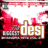 Play & Download The Biggest Desi Bhangra Hits Vol 2 by Various Artists | Napster