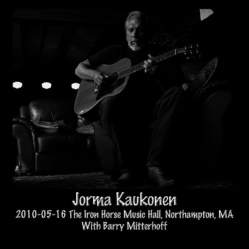 2010-05-16 The Iron Horse Music Hall, Northampton, MA by Jorma Kaukonen
