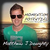 Momentum Potential: Instrumental Music for Picture by Matthew J Doughty