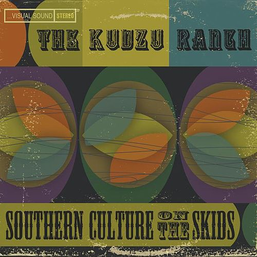 Play & Download The Kudzu Ranch by Southern Culture on the Skids | Napster