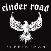 Superhuman by Cinder Road
