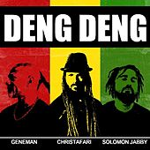 Play & Download Deng Deng (feat. Geneman & Solomon Jabby) by Christafari | Napster