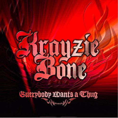 Play & Download Everybody Wants A Thug by Krayzie Bone | Napster