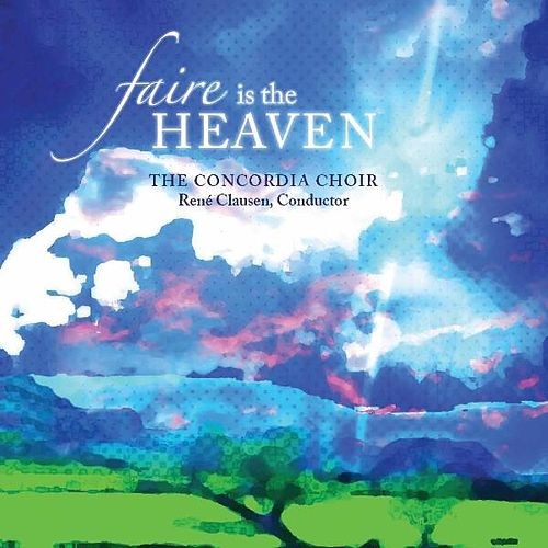 Play & Download Faire Is the Heaven by Concordia Choir | Napster