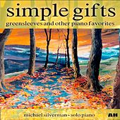 Play & Download Simple Gifts, Greensleeves and Other Piano Favorites (Solo Piano) by Michael Silverman | Napster