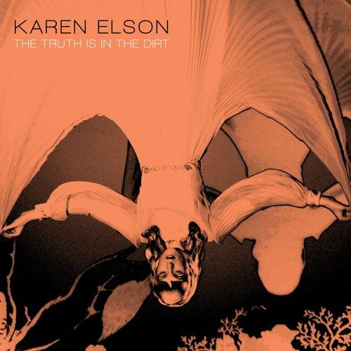 The Truth Is In The Dirt von Karen Elson