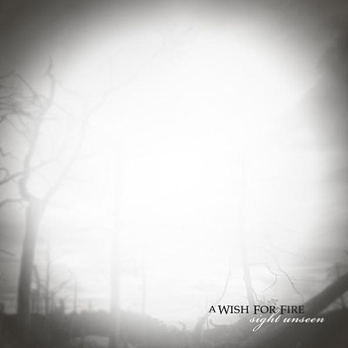 Play & Download Sight Unseen by A Wish For Fire | Napster