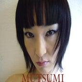 Mutsumi by MU