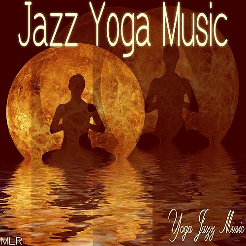 Play & Download Jazz Yoga Music by Yoga Jazz Music | Napster