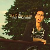 Don't Want An Ending by Sam Tsui