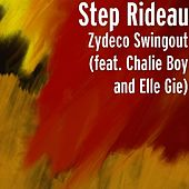 Play & Download Zydeco Swingout (feat. Chalie Boy, C-Moe and Elle Gie) by Step Rideau & The Zydeco Outlaws | Napster