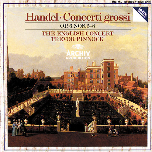 Play & Download Handel: Concerti grossi Op.6, Nos.5-8 by The English Concert | Napster