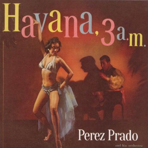 Havana 3 a.m. by Perez Prado