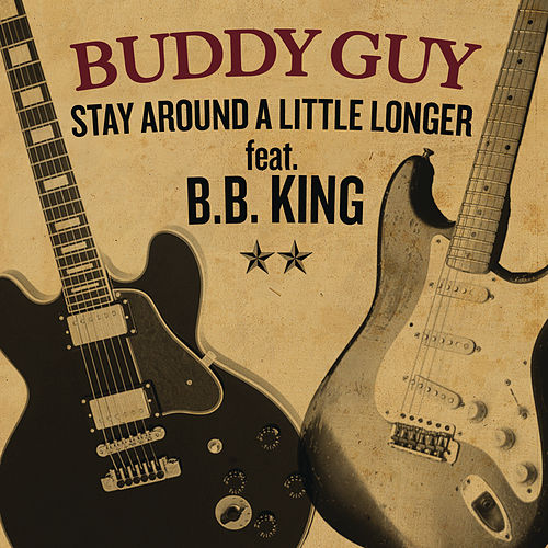 Play & Download Stay Around A Little Longer by Buddy Guy | Napster