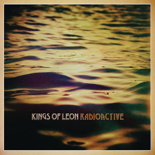 Play & Download Radioactive by Kings of Leon | Napster