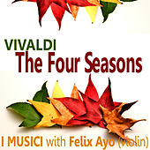 Play & Download Vivaldi: The Four Seasons by I Musici | Napster
