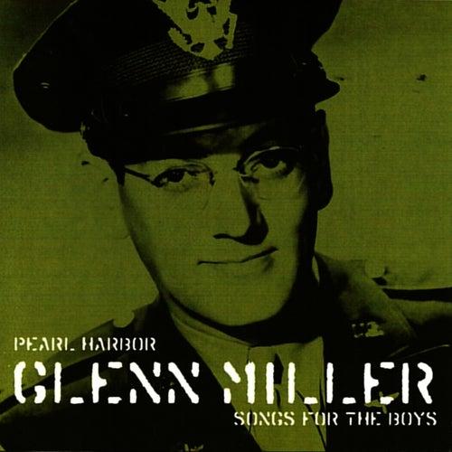 Play & Download Pearl Harbour Glenn Miller Songs for the Boys, Voume 1 by Glenn Miller | Napster
