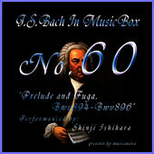 Play & Download Bach In Musical Box 60 / Prelude And Fugue Bwv894-896 by Shinji Ishihara | Napster
