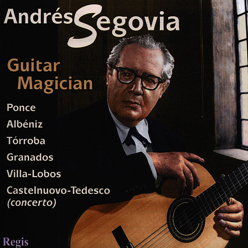 Play & Download Guitar Magician by Andres Segovia | Napster
