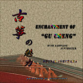 Play & Download Enchantment Of Gu Zheng by Shinji Ishihara | Napster