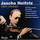 Play & Download Violin Encores by Jascha Heifetz | Napster
