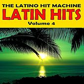 Play & Download Latin Hits, Vol. 4 by The Latino Hit Machine | Napster
